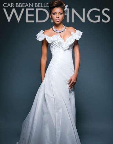 Caribbean Belle WEDDINGS Magazine - Volume 1 Issue 1